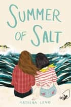 Summer of Salt ebook by Katrina Leno