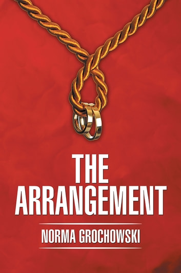 The Arrangement ebook by Norma Grochowski
