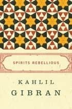 Spirits Rebellious ebook by