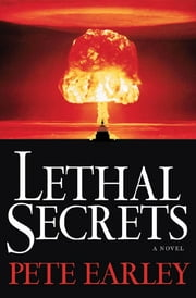 Lethal Secrets ebook by Pete Earley