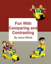 Fun With Compare and Contrast ebook by Jason Elliott