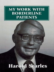 My Work With Borderline Patients ebook by Harold F. Searles