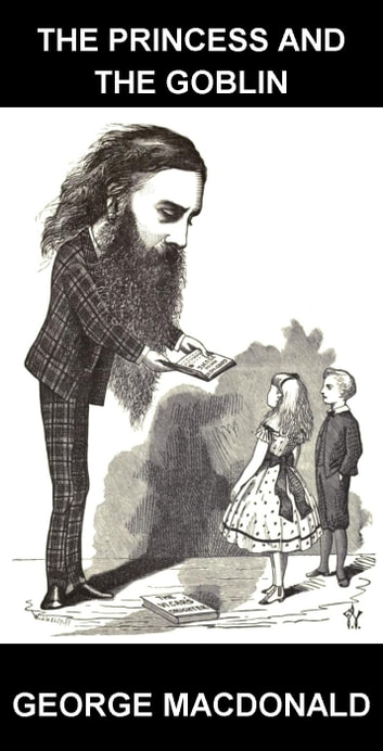 The Princess and the Goblin [mit Glossar in Deutsch] ebook by George MacDonald,Eternity Ebooks