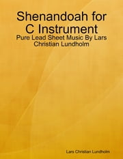 Shenandoah for C Instrument - Pure Lead Sheet Music By Lars Christian Lundholm ebook by Lars Christian Lundholm