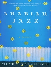 Arabian Jazz: A Novel ebook by Diana Abu-Jaber