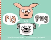 Pig and Pug - with audio recording ebook by Lynne Berry,Gemma Correll