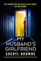My Husband's Girlfriend - A completely unputdownable psychological thriller with a nail-biting twist ebook by Sheryl Browne