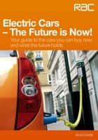 Electric Cars The Future is Now! ebook by Arvid Linde
