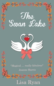 The Swan Lake ebook by Lisa Ryan
