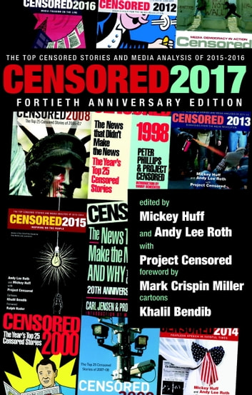 Censored 2017 - The Top Censored Stories and Media Analysis of 2015-2016 ebook by