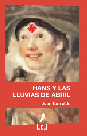 Hans y las lluvias de Abril ebook by Juan Iturralde