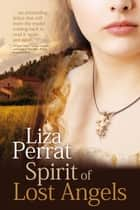 Spirit of Lost Angels ebook by Liza Perrat