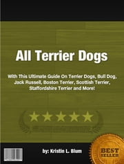 All Terrier Dogs ebook by Kristin L. Blum