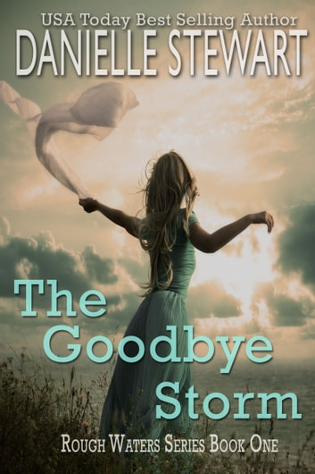 The Goodbye Storm ebook by Danielle Stewart