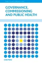 Governance, commissioning and public health ebook by Linda Marks