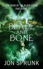 Blade and Bone ebook by Jon Sprunk