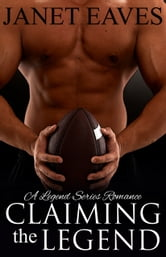 Claiming the Legend ebook by Janet Eaves