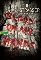 Blood on my Hands ebook by Todd Strasser