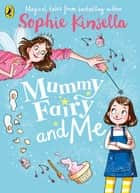Mummy Fairy and Me ebook by Sophie Kinsella, Marta Kissi