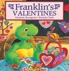 Franklin's Valentines ebook by Paulette Bourgeois, Brenda Clark