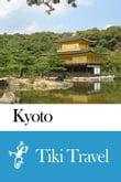Kyoto (Japan) Travel Guide - Tiki Travel