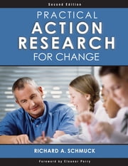Practical Action Research for Change ebook by Richard A. Schmuck