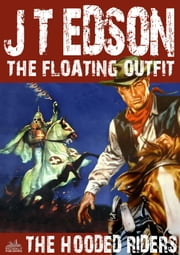 The Floating Outfit 9: The Hooded Riders ebook by J.T. Edson