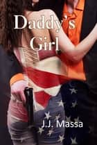 Daddy's Girl ebook by J.J. Massa