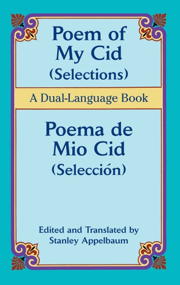 Poem of My Cid (Selections) / Poema de Mio Cid (Selección) - A Dual-Language Book ebook by