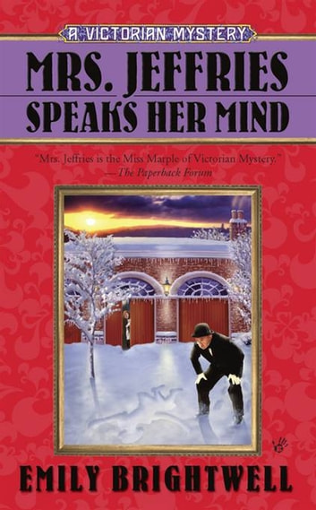 Mrs. Jeffries Speaks Her Mind ebook by Emily Brightwell