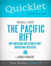 Quicklet on Michael Lewis' Pacific Rift: Why Americans and Japanese Don't Understand Each Other ebook by Audrey  Louise Rodgers