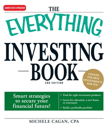 The Everything Investing Book - Smart strategies to secure your financial future! ebook by Michele Cagan, CPA