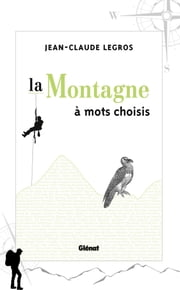 La montagne à mots choisis ebook by Jean-Claude Legros