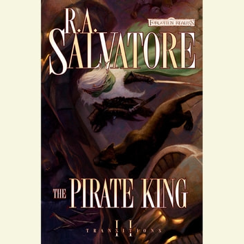 The Pirate King - Transitions, Book II audiobook by R.A. Salvatore