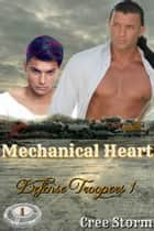 Mechanical Heart Defense Troopers 1 ebook by Cree Storm
