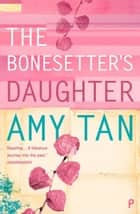 The Bonesetter's Daughter ebook by Amy Tan