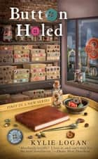 Button Holed ebook by Kylie Logan