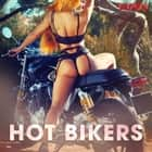 Hot Bikers audiobook by Cupido And Others