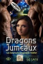 Dragons Jumeaux ebook by S.E. Smith