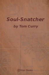 Soul-Snatcher ebook by Tom Curry