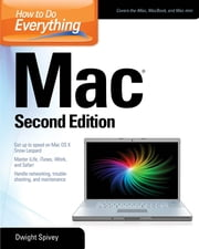 How to Do Everything Mac, Second Edition ebook by Dwight Spivey