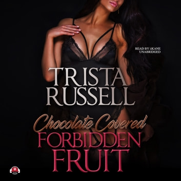 Chocolate Covered Forbidden Fruit audiobook by Trista Russell