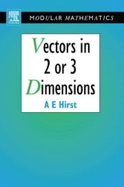 Vectors in Two or Three Dimensions ebook by Ann Hirst