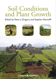 Soil Conditions and Plant Growth ebook by Peter J. Gregory,Stephen Nortcliff