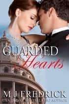 Guarded Hearts ebook by MJ Fredrick