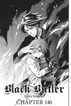 Black Butler, Chapter 140 ebook by Yana Toboso