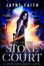 Rise of the Stone Court - A Fae Urban Fantasy ebook by Jayne Faith