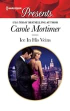 Ice In His Veins ebook by Carole Mortimer