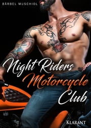 Night Riders Motorcycle Club - Rockerroman eBook by Bärbel Muschiol