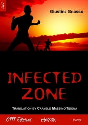 Infected zone ebook by Giustina Gnasso
